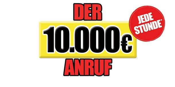 DER 10.000€ ANRUF