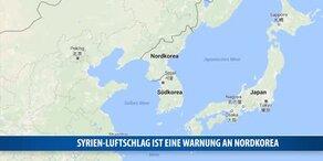 Syrien-Luftschlag ist auch Warnung an Nordkorea