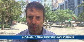 Nazi-Randale: Trump macht alles noch schlimmer