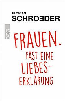 """""""Fast eine Liebeserklärung"""" von Florian Schröder i"""