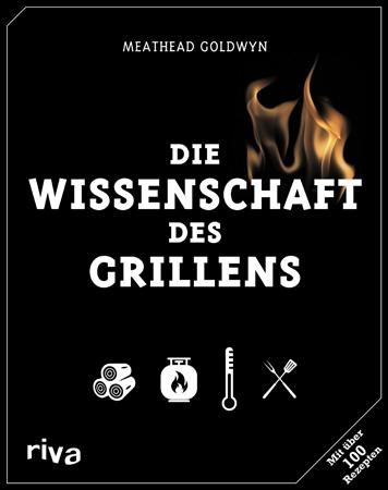 """""""Die Wissenschaft des Grillens"""", von Meathead Goldwyn"""