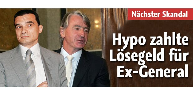 Hypo zahlte Lösegeld für Ex-General
