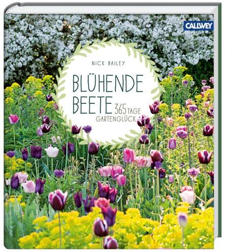 Blühende Beete - Garten-CH - Nick Bailey, Callwey Verlag, Buchcover