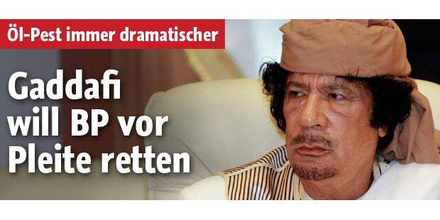 Gaddafi will BP vor Pleite retten