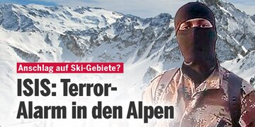 Hohe Gefahr: ISIS: Terror-Alarm in den Alpen