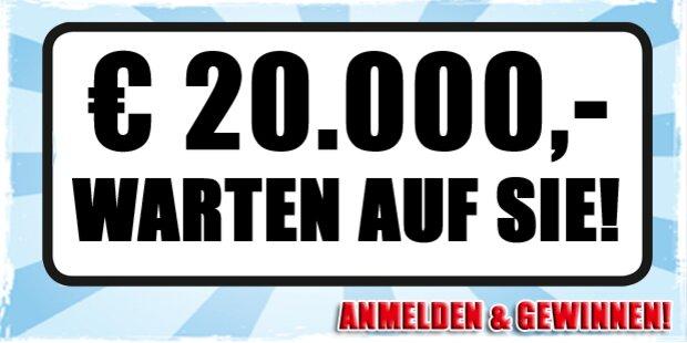 20.000 Euro warten auf Sie!
