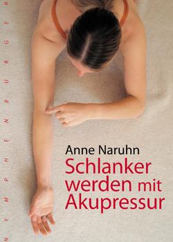 Schlanker werden mit Akupressur von Anne Naruhn
