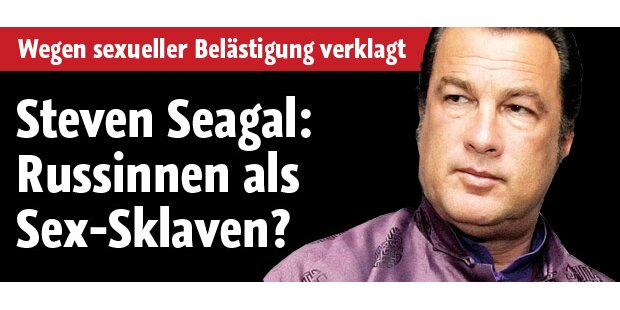 Hielt Steven Seagal sich Sex-Sklavinnen?