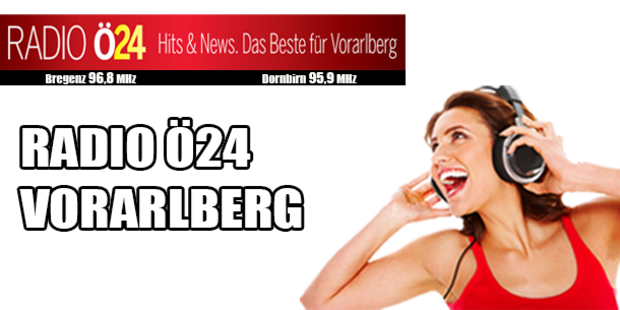 Willkommen bei Radio Ö24 Vorarlberg