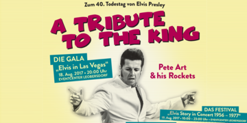 Freitag, 18. und Samstag, 19. August 2017: A TRIBUTE TO THE KING