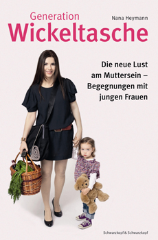 'Generation Wickeltasche' von Nana Heymann (Schwarzkopf & Schwarzkopf, 9,90 Euro)