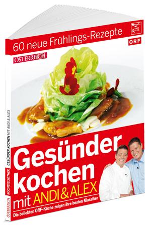 'Gesünder Kochen' - Frühlingsrezepte von Andi & Alex