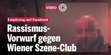 Irritierende Szenen: Rassismus-Vorwurf gegen Wiener Szene-Club
