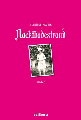 'Nackbadestrand' von Elfriede Vavrik erschienen bei edition a
