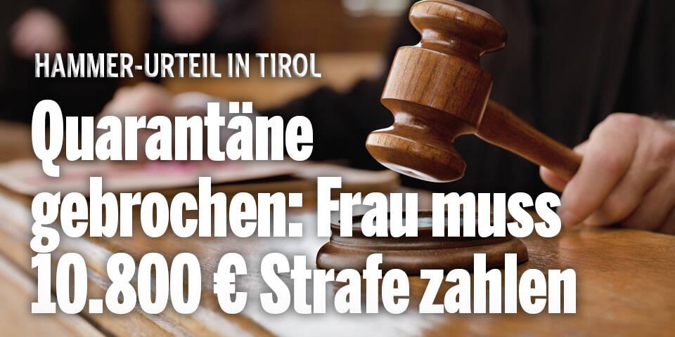 Quarantäne gebrochen: Frau in Tirol muss 10.800 Euro Strafe zahlen