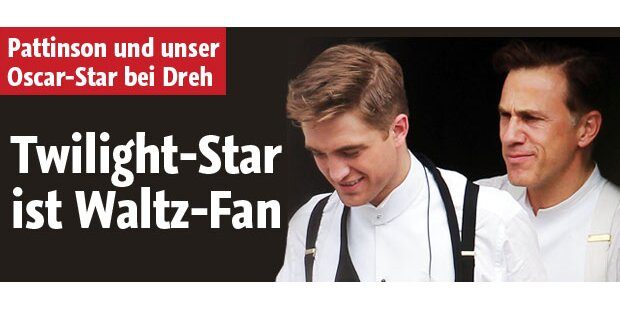 Robert Pattinson ist Waltz-Fan