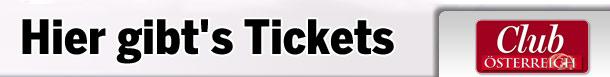 Club Österreich Tickets