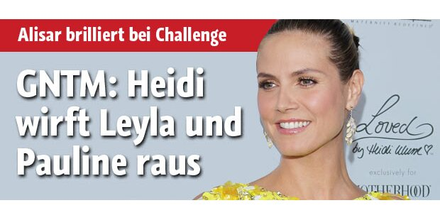 Heidi schickt Pauline und Leyla raus!