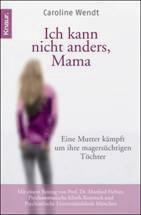 Caroline Wendt Magersucht: Ich kann nicht anders Mama