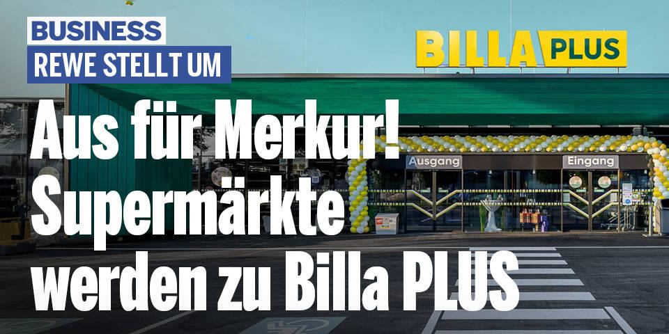 Aus für Merkur! Supermärkte werden zu Billa PLUS umbenannt