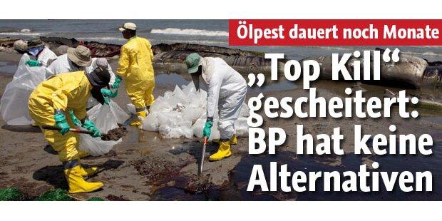 Top Kill-Flop: BP hat keine Alternativen