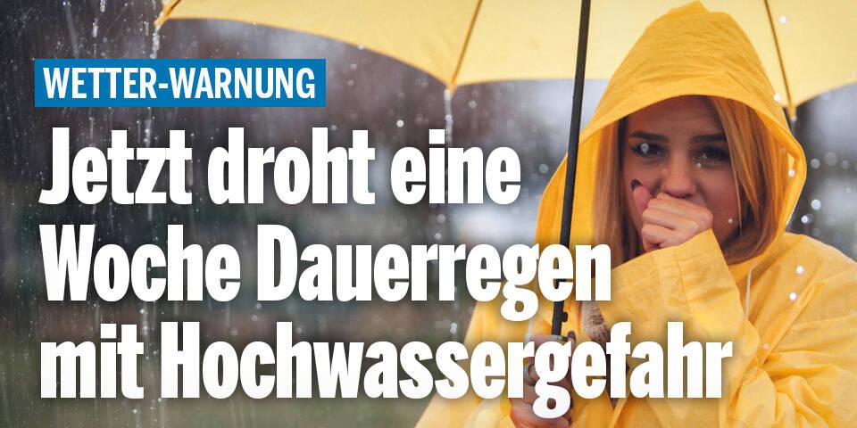 Jetzt droht eine Woche Dauerregen mit Hochwassergefahr