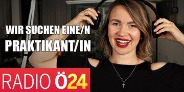 Zum nächst möglichen Zeitpunkt: Radio Ö24 sucht eine/n Praktikant/in