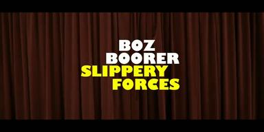 BOZ BOORER - Slippery Forces