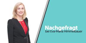 Nachgefragt bei Eva-Maria Himmelbauer