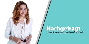 Nachgefragt bei Carmen Jeitler-Cincelli