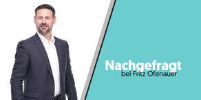 Nachgefragt bei Fritz Ofenauer